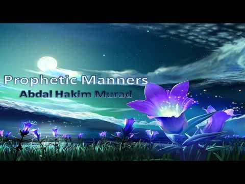 Abdal Hakim Murad – Prophetic Manners
