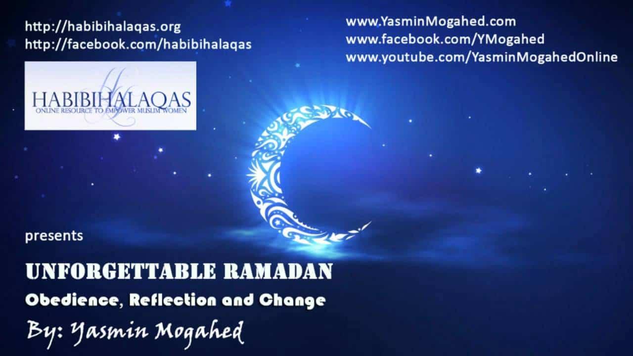 Yasmin Mogahed – Unforgettable Ramadan: Obedience, Reflection & Change