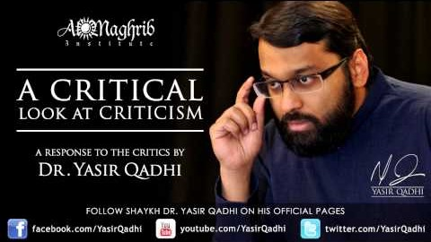 Yasir Qadhi – A Response to the Critics