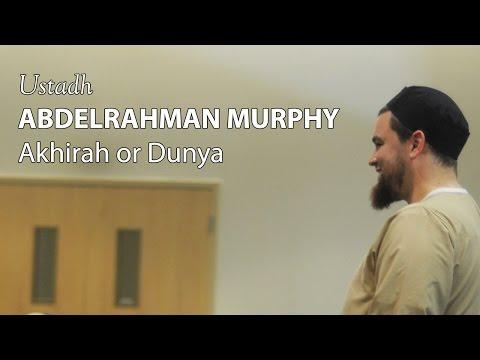 AbdelRahman Murphy – Akhirah or Dunya
