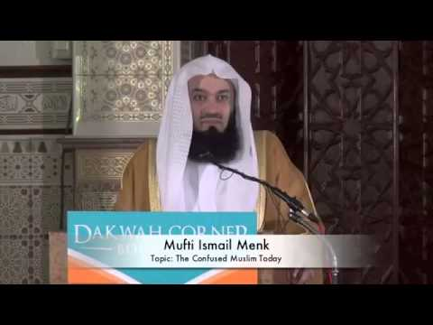 Ismail ibn Musa Menk – The Confused Muslim Today