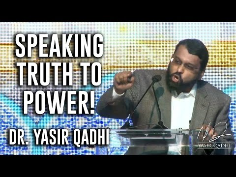 Yasir Qadhi – Speaking Truth to Power and Standing Up Against Oppression