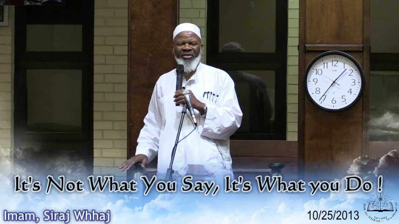 "Siraj Wahhaj – ""It's Not What You Say, It's What You Do!"""