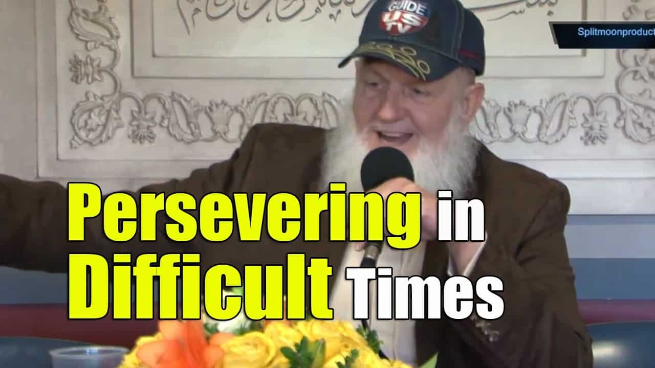 Yusuf Estes – Persevering in Difficult Times