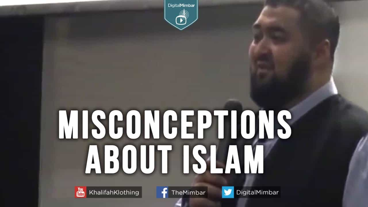 Navaid Aziz – Misconceptions about Islam