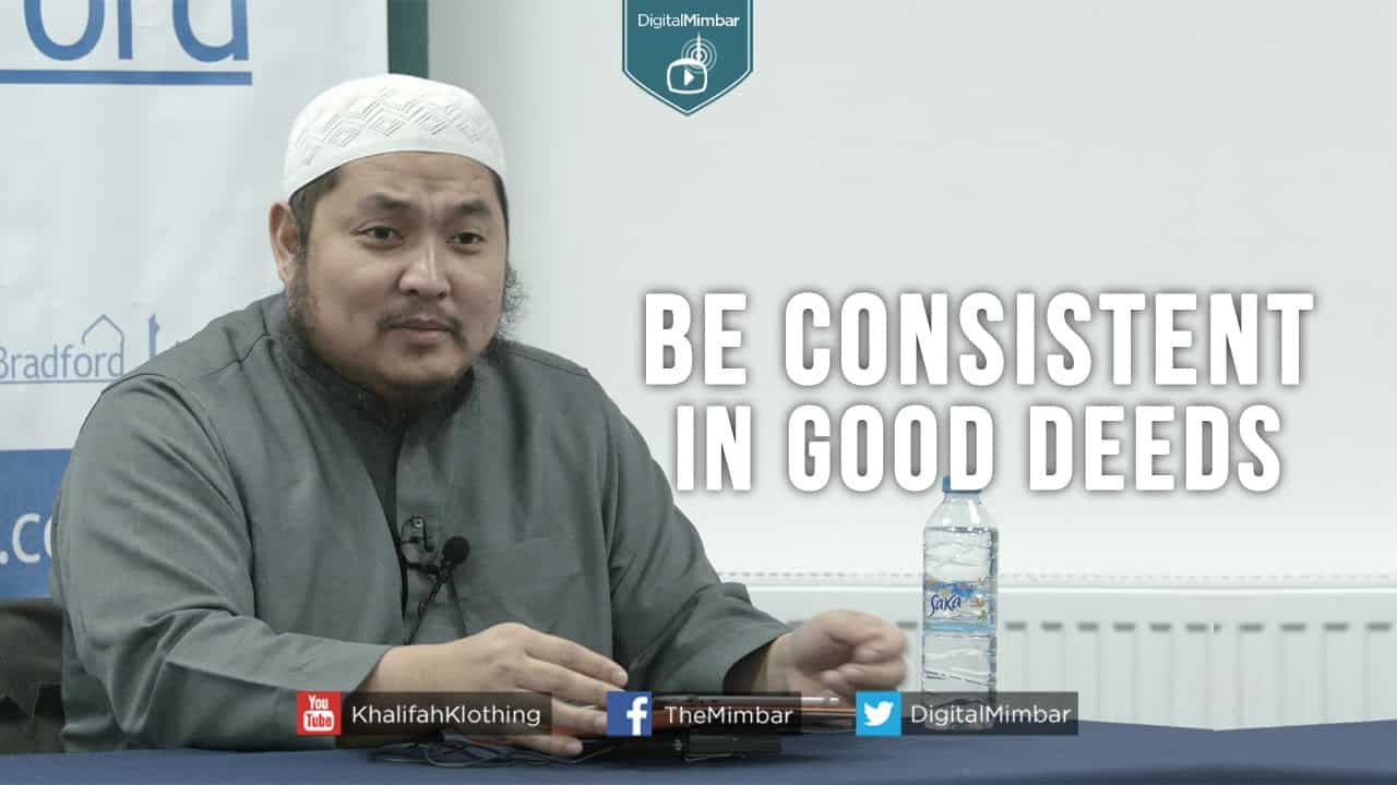 AbdulBary Yahya – Be Consistent in Good Deeds