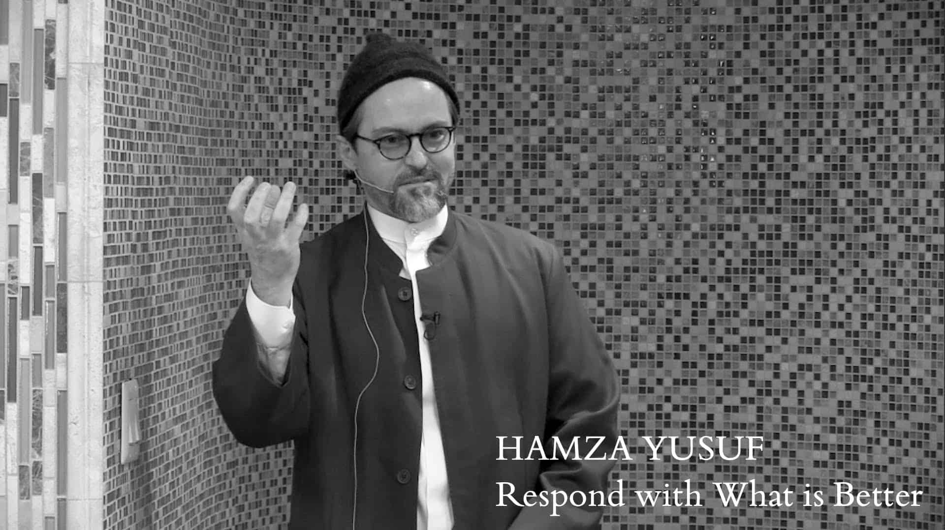 Hamza Yusuf – Respond with What is Better