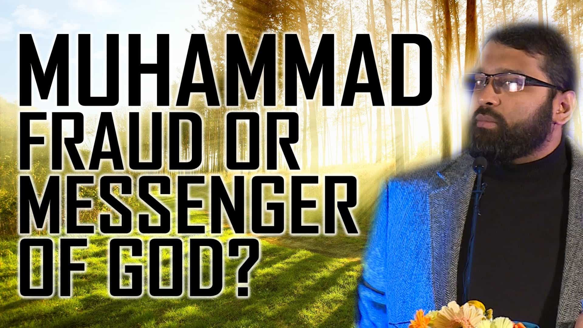 Yasir Qadhi – Muhammad (SAW): Fraud or Messenger of God?