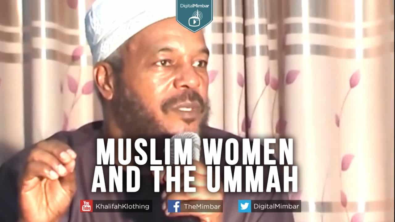 Bilal Philips – Muslim Women and the Ummah