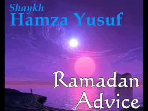 Hamza Yusuf – Ramadan Advice