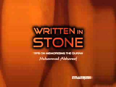 Muhammad Alshareef – Written in Stone: Tips on memorizing the Quran