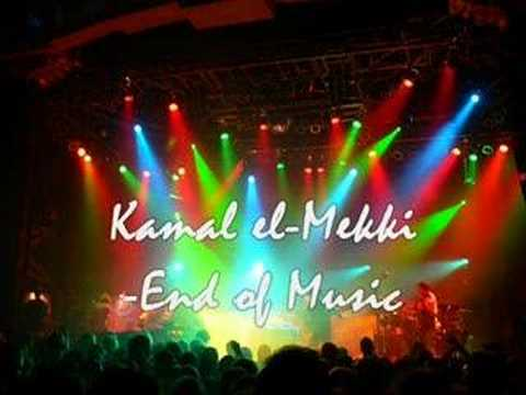 Kamal el Mekki – The End of Music