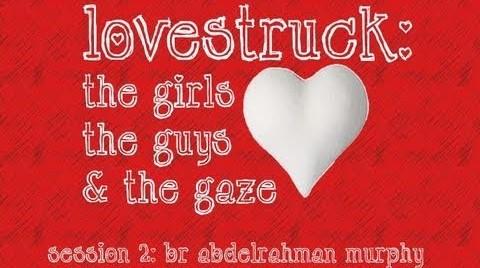 AbdelRahman Murphy – LoveStruck: The Girls, The Guys & The Gaze
