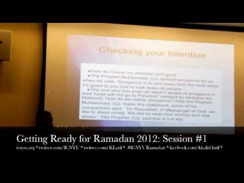 Khalid Latif – ICNYU Getting Ready for Ramadan 2012: Session #1: Intentions: Confidence vs. Arrogance