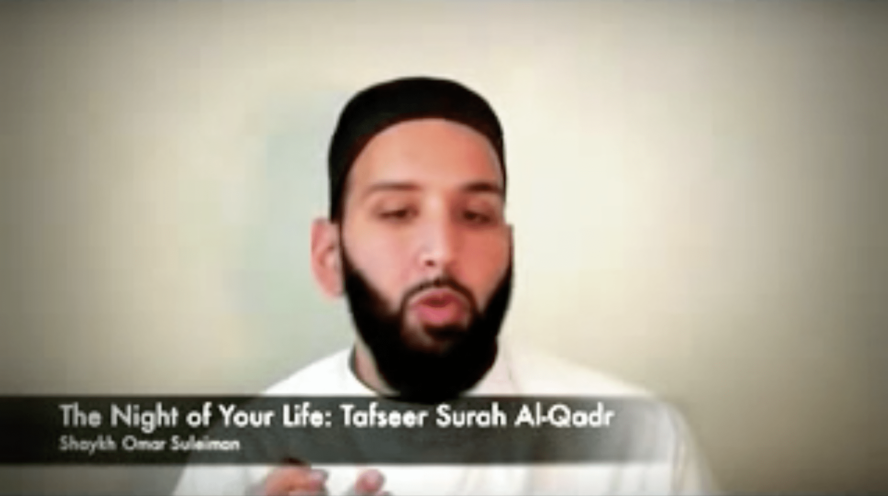 Omar Suleiman – The Night of your Life: Tafseer of Surah Al Qadr