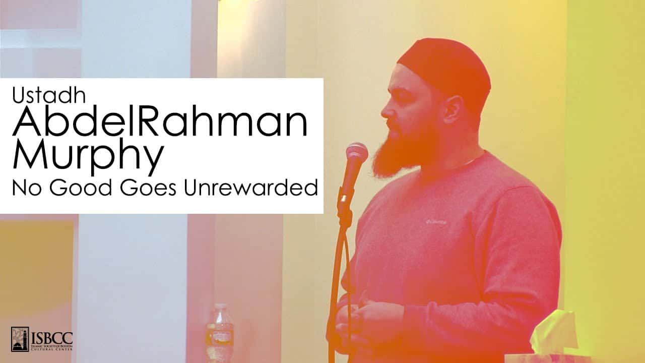 AbdelRahman Murphy – No Good Goes Unrewarded