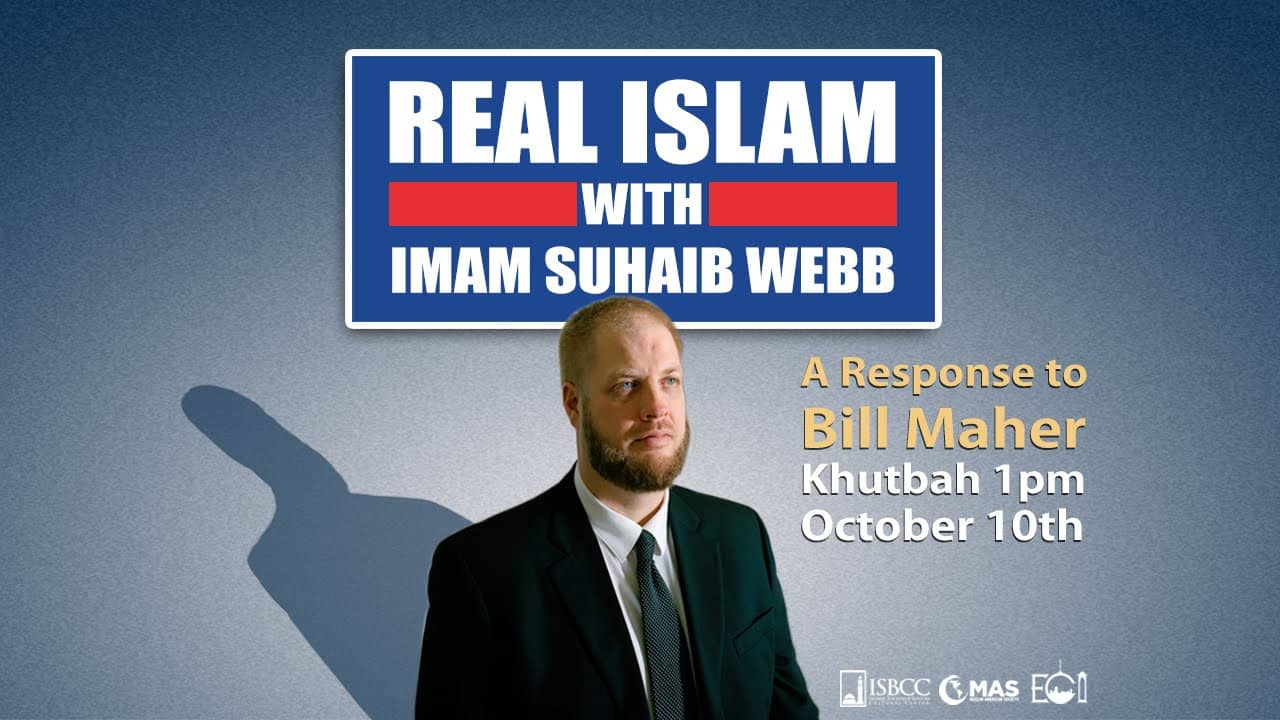 Suhaib Webb – Real Islam: A Response to Bill Maher