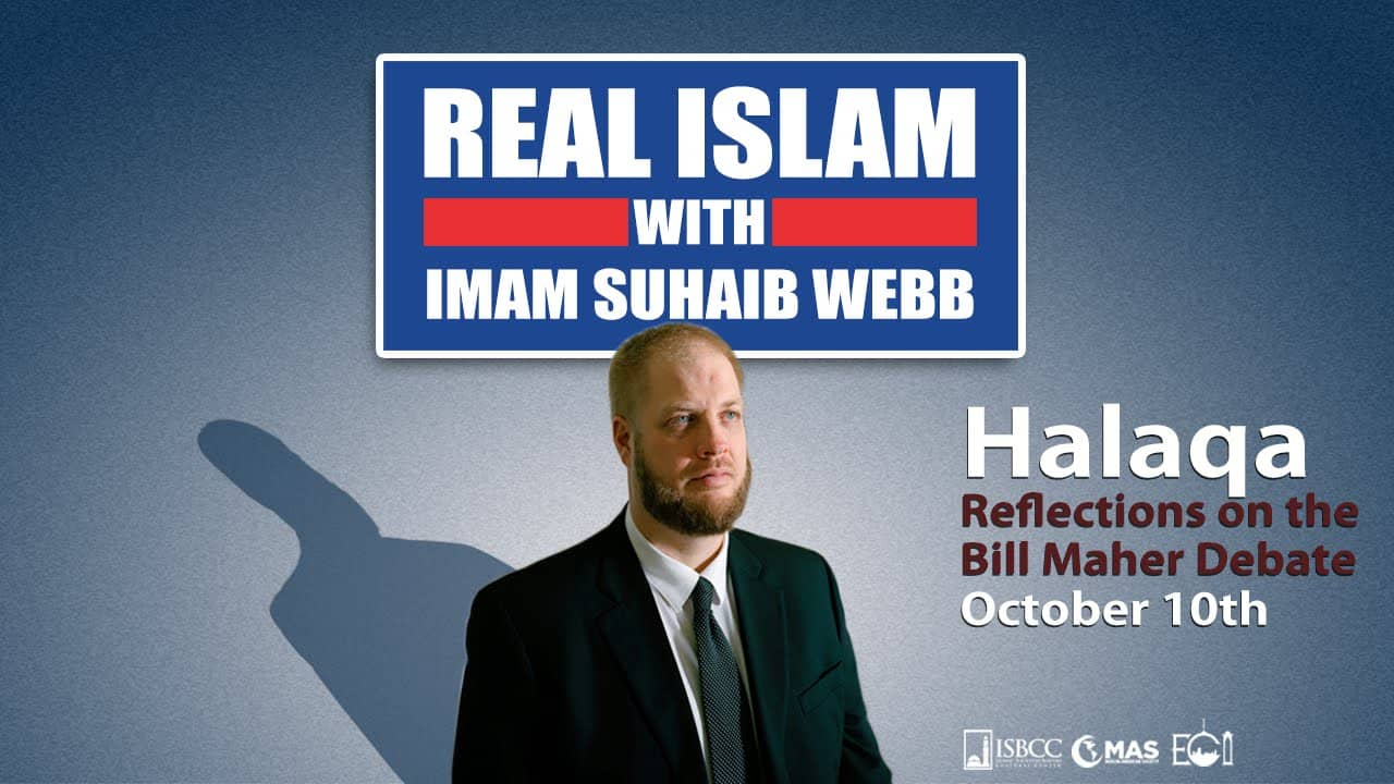 Suhaib Webb – Reflections on Bill Maher Debate