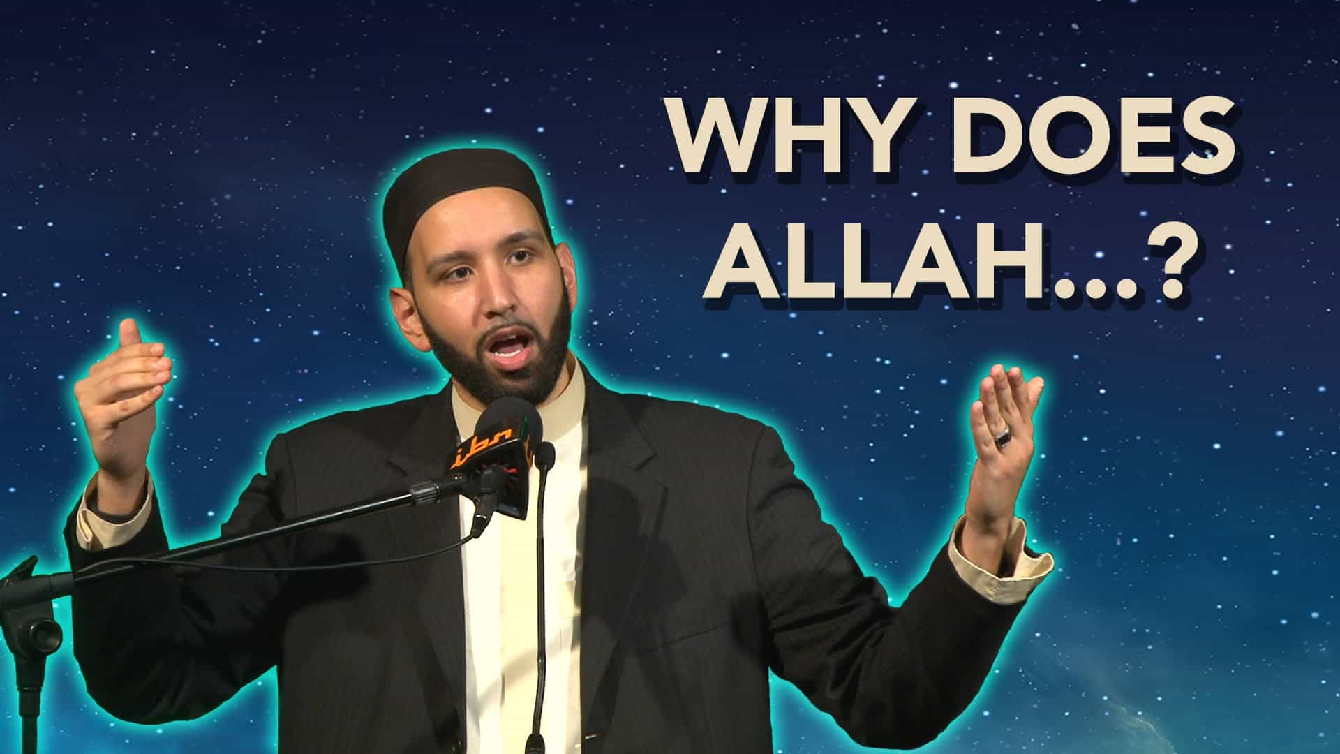 Omar Suleiman – Why does Allah…?