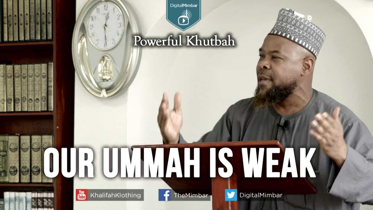 Abu Usamah – Our Ummah is Weak