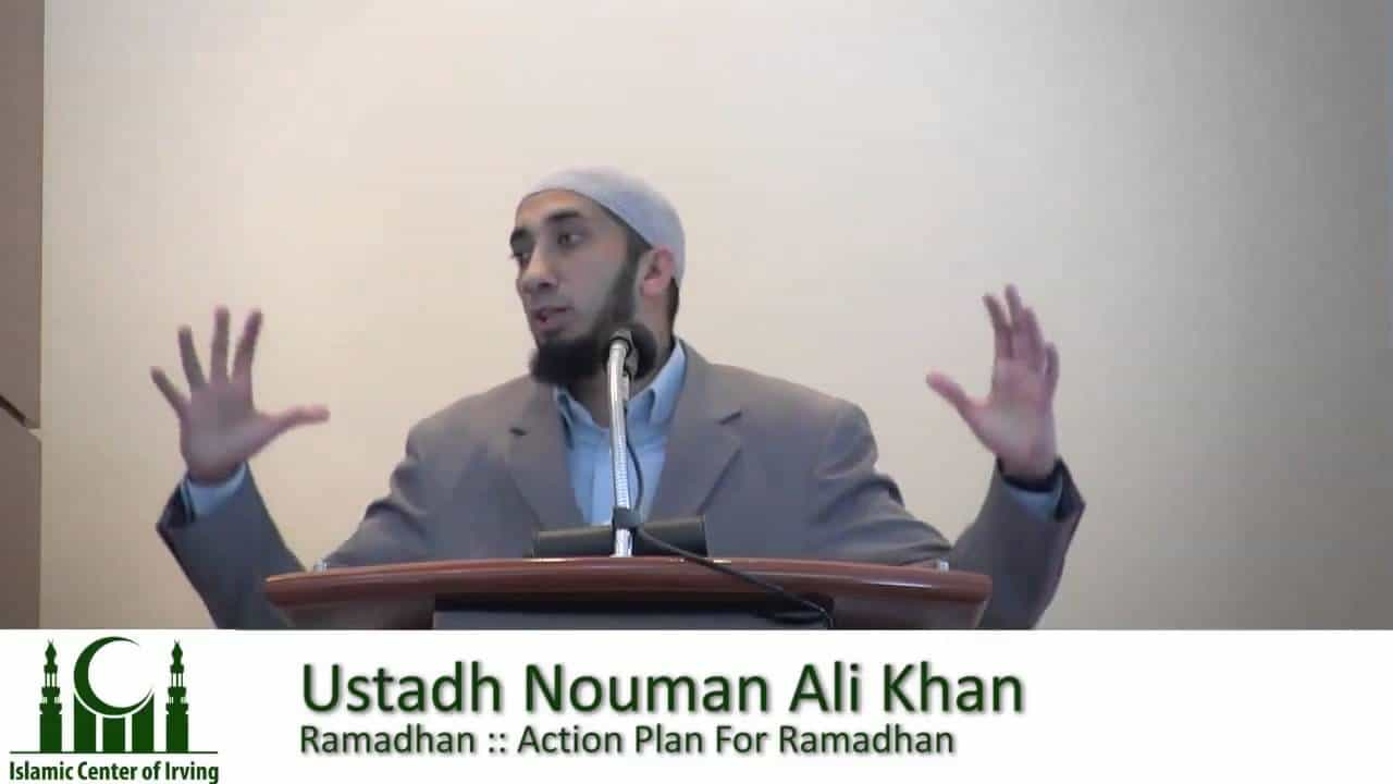 Nouman Ali Khan – Action Plan for Ramadan
