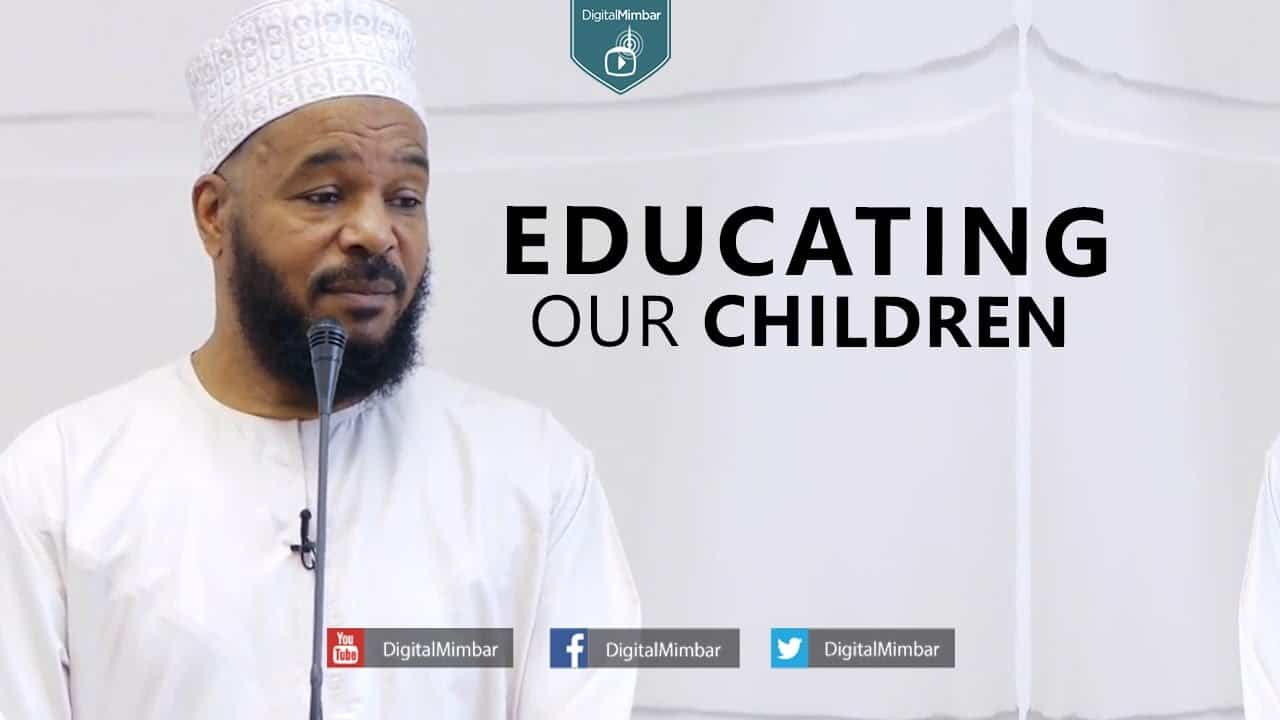 Bilal Philips – Educating Our Children