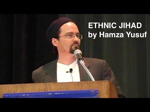 Hamza Yusuf – Ethnic Jihad