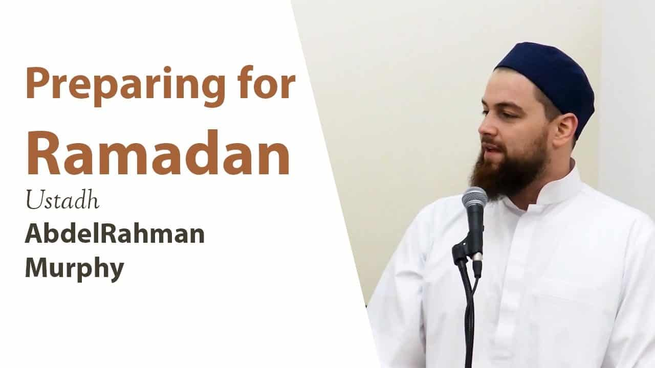 AbdelRahman Murphy – Preparing for Ramadan