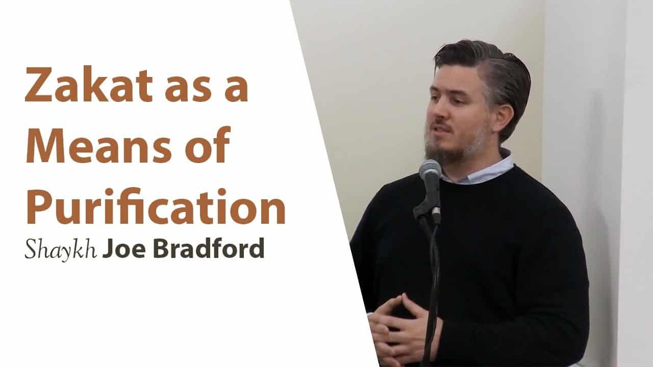 Joe Bradford – Zakat as a Means of Purification