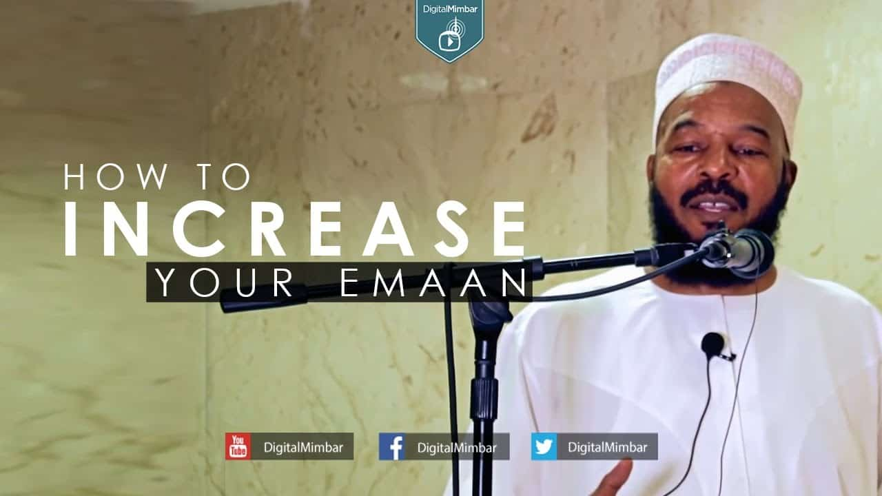 Bilal Philips – How to Increase Your Emaan