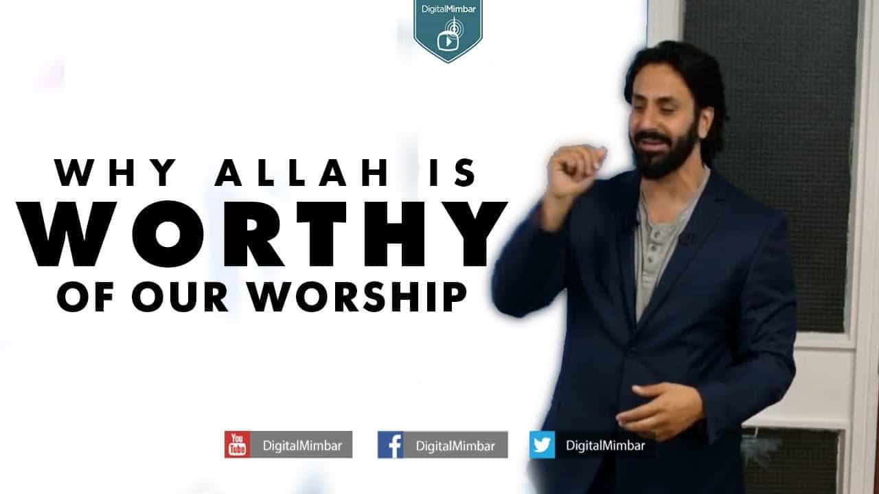Hamza Andreas Tzortzis – Why Allah is Worthy of our Worship?