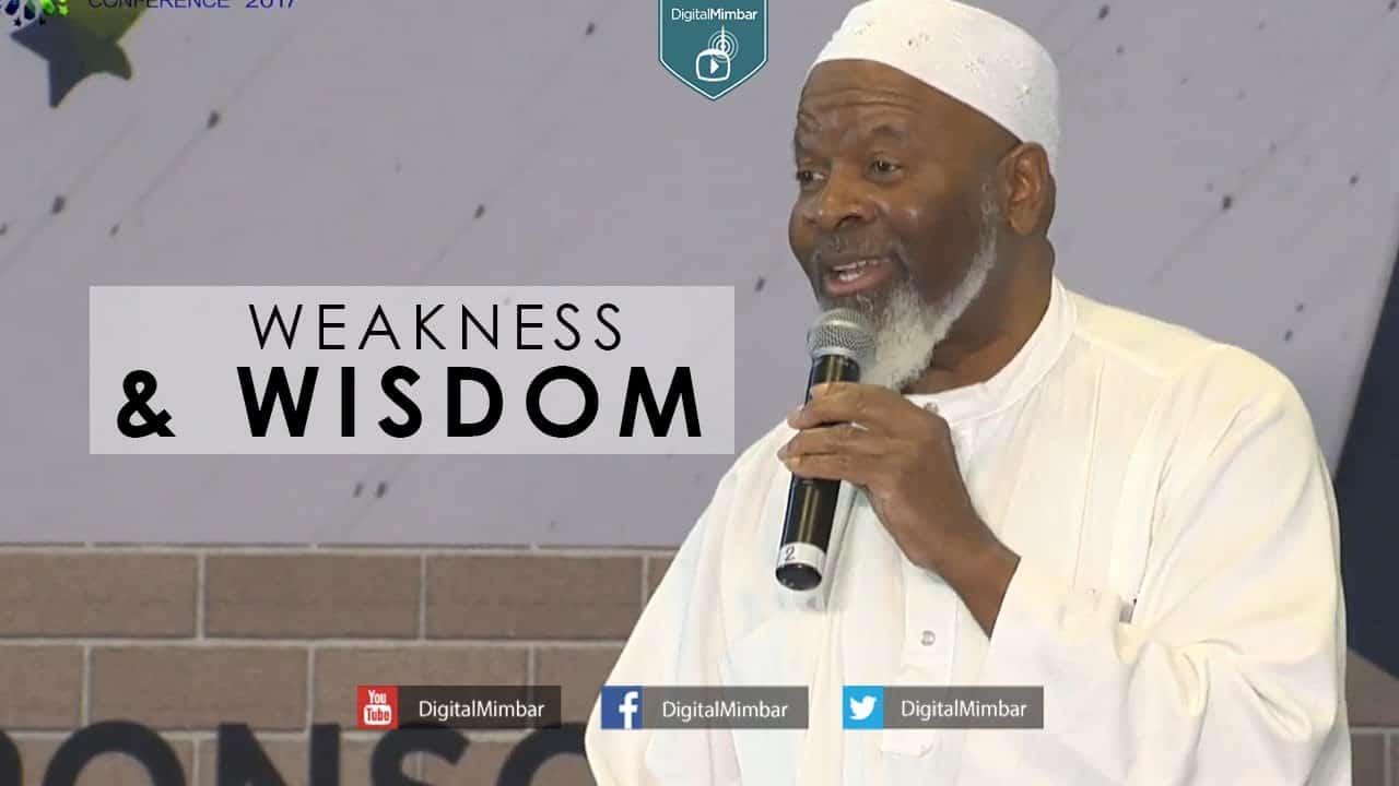 Siraj Wahhaj – Weakness & Wisdom