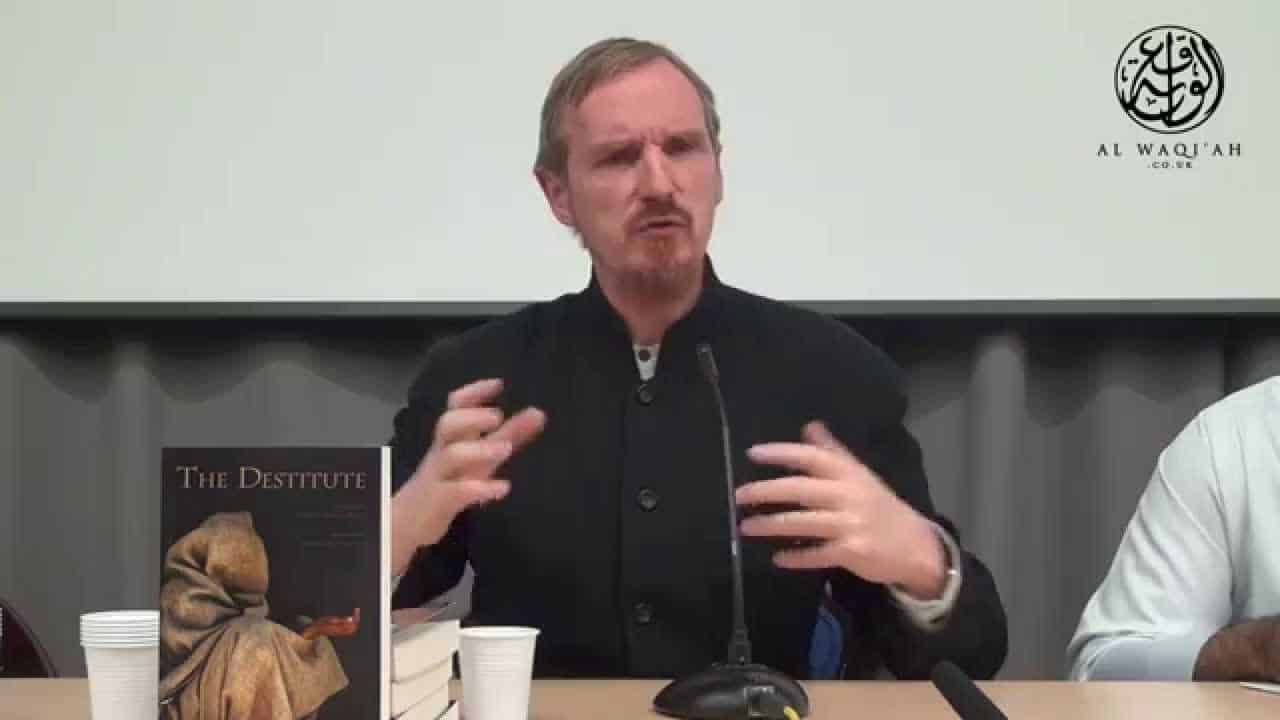 Abdal Hakim Murad – The Destitute: A Discussion On The Spirituality Of Poverty