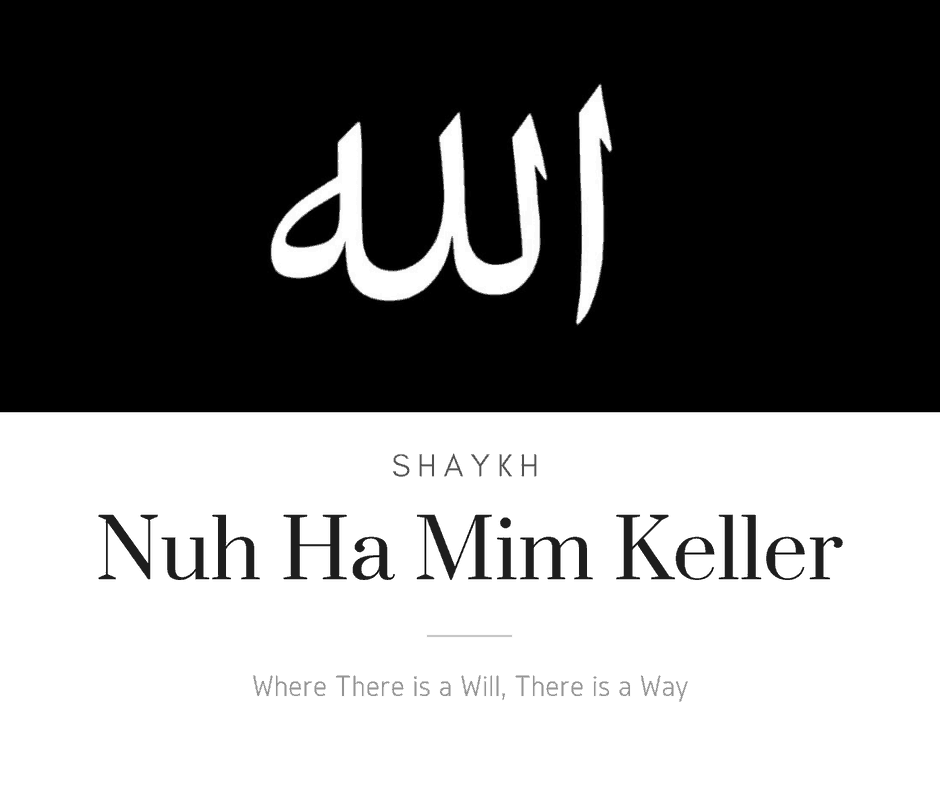 Nuh Ha Mim Keller – Where There is a Will, There is a Way