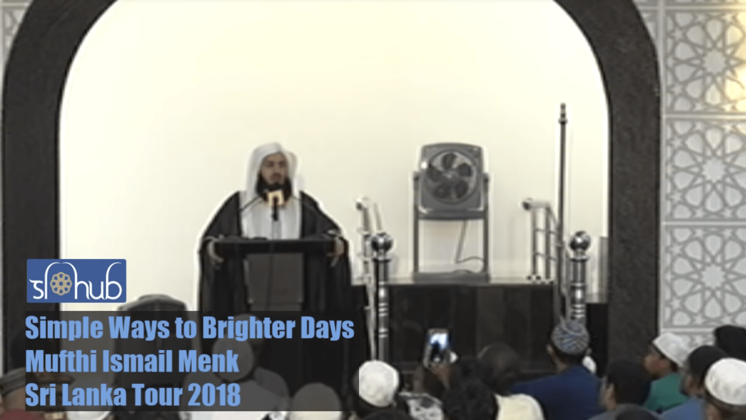 Ismail ibn Musa Menk – Simple Ways to Brighter Days